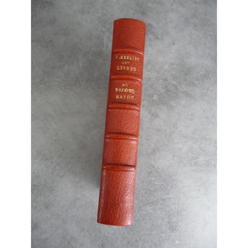 Emile Henriot Les livres du second rayon irréguliers et libertins.