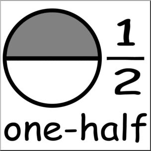 Clip Art: Labeled Fractions: 02 1/2 One Half Grayscale I abcteach.