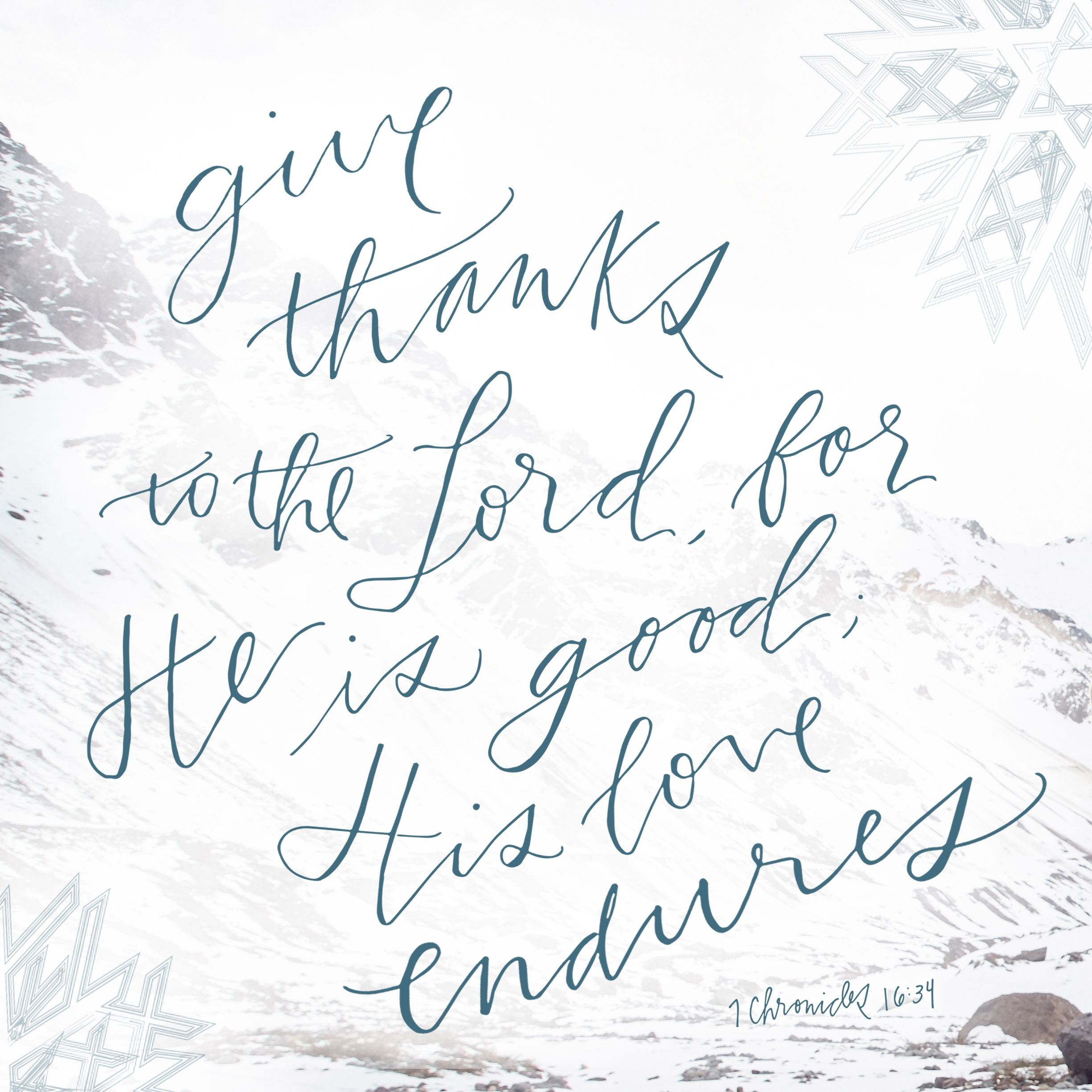 Her Likes This: Give Thanks To The Lord For He Is Good Verse.