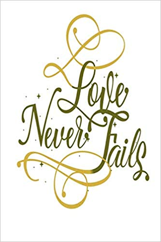 Love Never Fails: 1 Corinthians 13:8, Bible Verse Cover, 120.