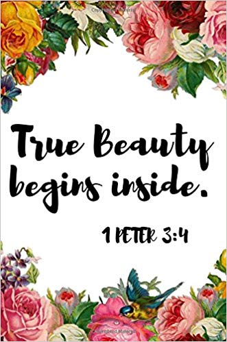 True Beauty begins inside. 1 Peter 3:4: Beautiful Christian.