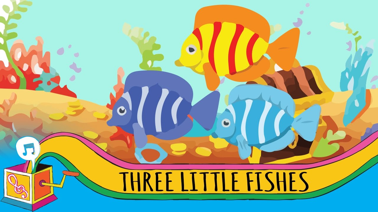 Three Little Fishes.
