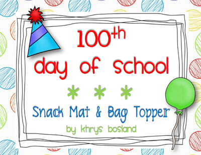 100th Day of School Snack Mat and Bag Toppers.
