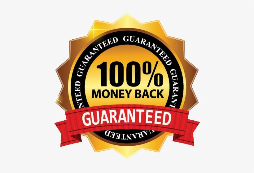 100 Percent Money Back Guaranteed.
