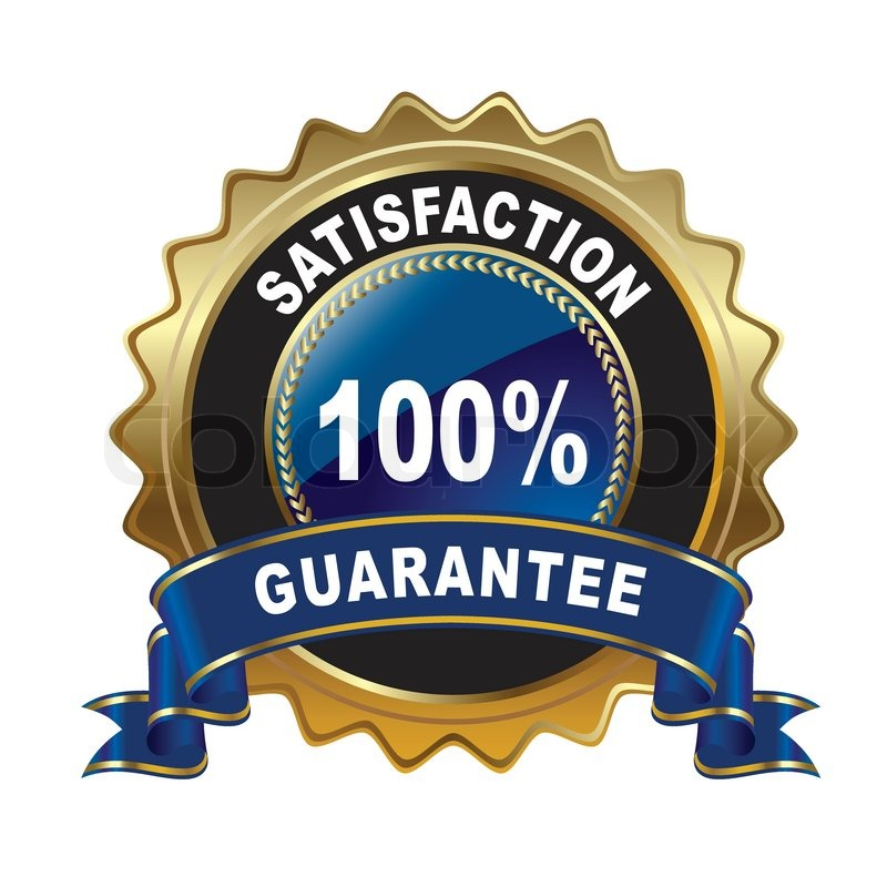 100 percent satisfaction guarantee.