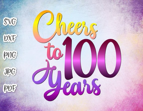 100th Birthday SVG Cheers to 100 Year Clipart Invitation Lettering One  Hundred.