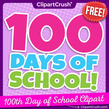 FREE 100 Days of School Clipart / Happy 100th Day of School Clip Art!.
