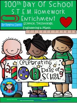 STEM Science, Technology, Engineering, Math: 100th Day of School Homework.