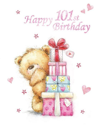 Happy 101st Birthday: Notebook, Journal, Dairy, 185 Lined Pages, Cute Teddy  Bear Themed Birthday Gifts for 101 Year Old Men or Women, Father or.