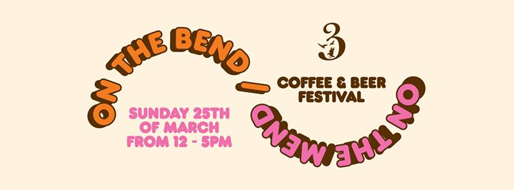 On The Bend On The Mend Coffee & Beer Festival.