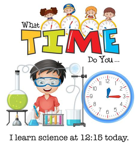 A boy learn science at 12:15.