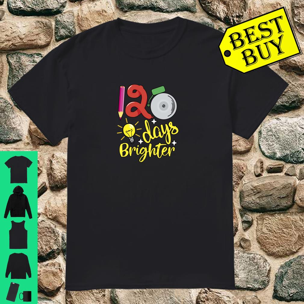 Teacher 120 days brighter Happy 120th Day of School Student Shirt.