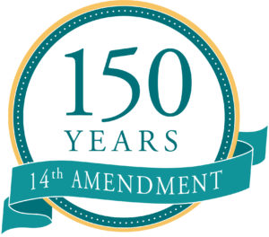 """The Fourteenth Amendment at 150: """"America's Second Founding."""