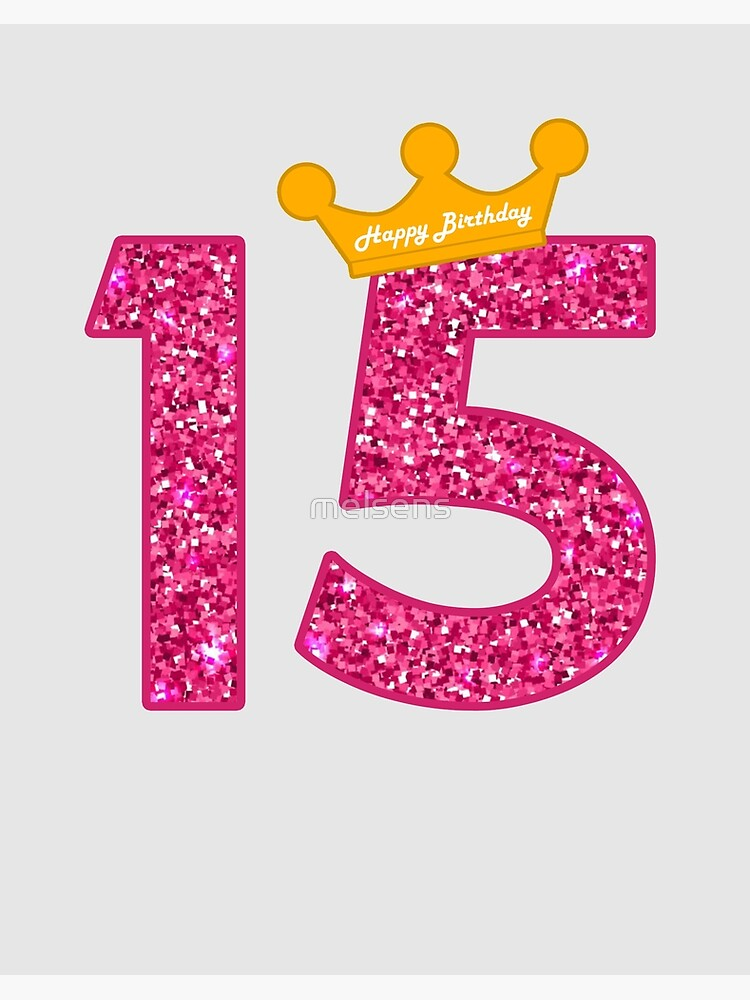 \'Happy Birthday Art, Girls 15th Party 15 Years Old Bday\' Art Board Print by  melsens.