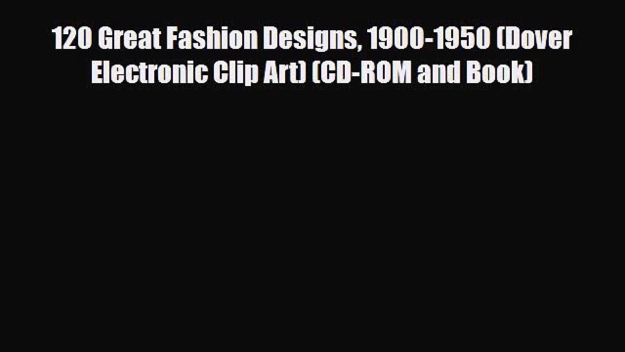 Download   120 Great Fashion Designs 1900.