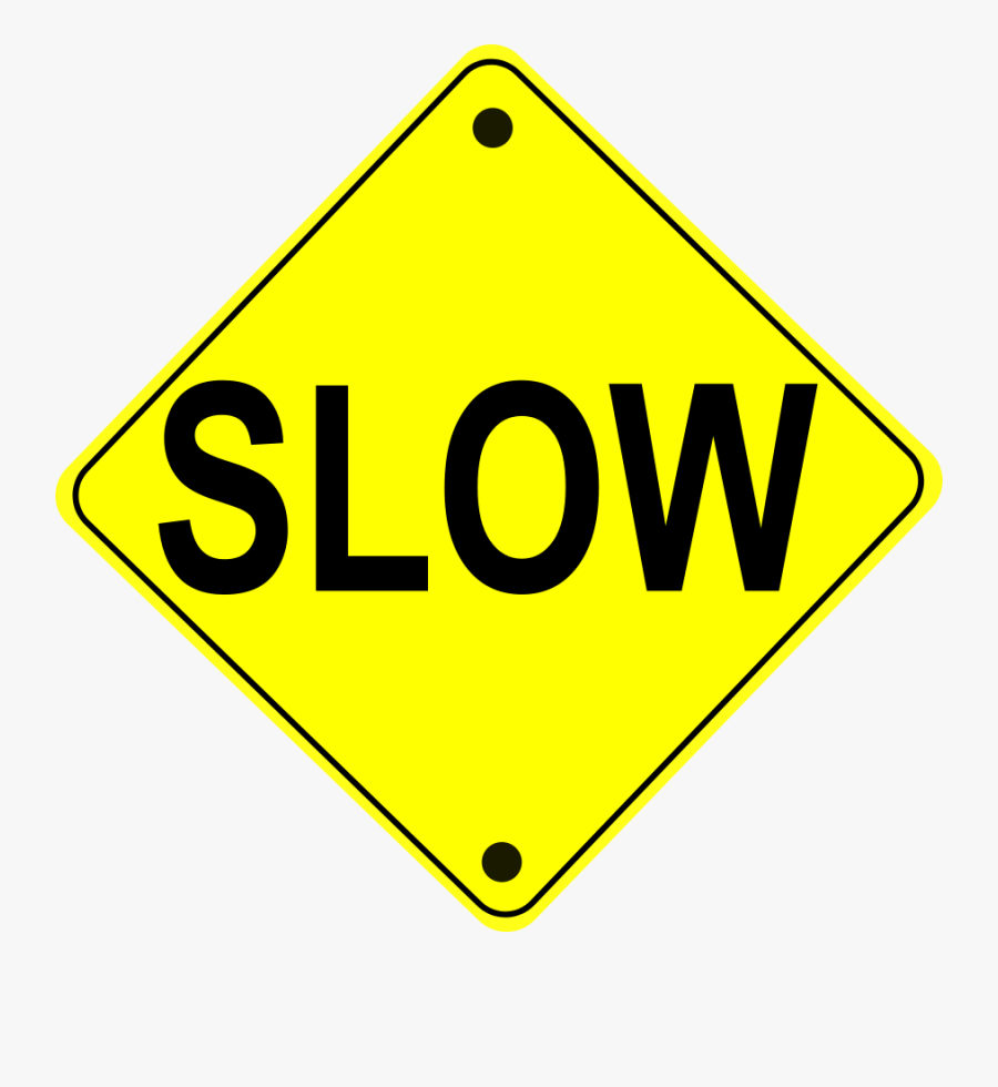 Slow Road Sign.