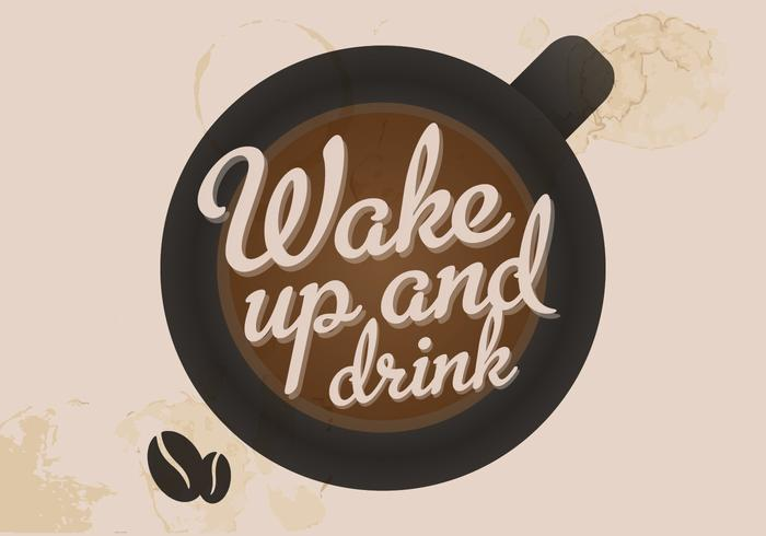 Wake Up and Drink Coffee Vector.