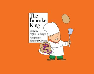 The Pancake King: A Lovely Vintage Children\'s Book About How.