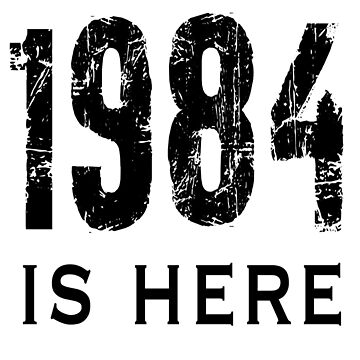 1984 Is Here\