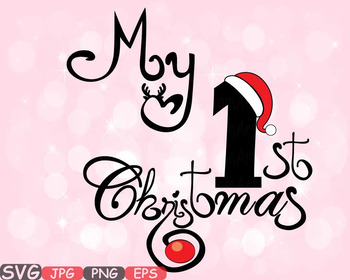 My First Christmas SVG Rudolph Reindeer Baby Santa Claus New Born clipart.