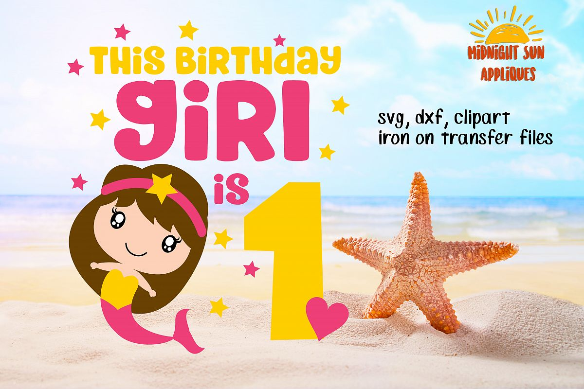 Birthday girl svg cut file Mermaid svg 1st birthday Iron on transfer files  Clipart.