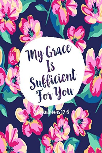 2 Corinthians 12:9 My grace is sufficient for you: Bible.