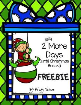 2 More Days(until Christmas break) FREEBIE.