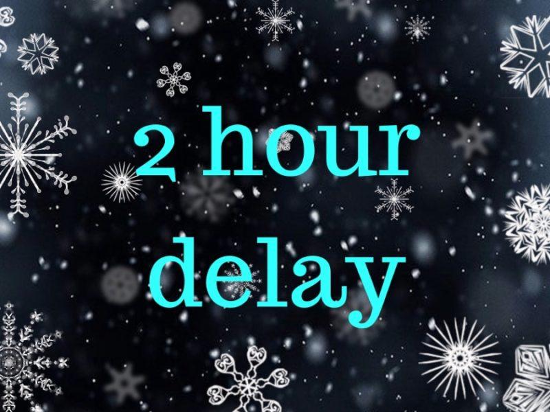 2 Hour Delay.
