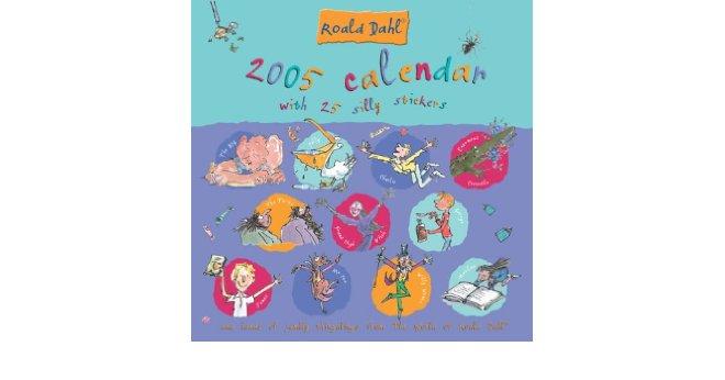 Roald Dahl 2005 Calendar: with 25 Silly Stickers: Roald Dahl.