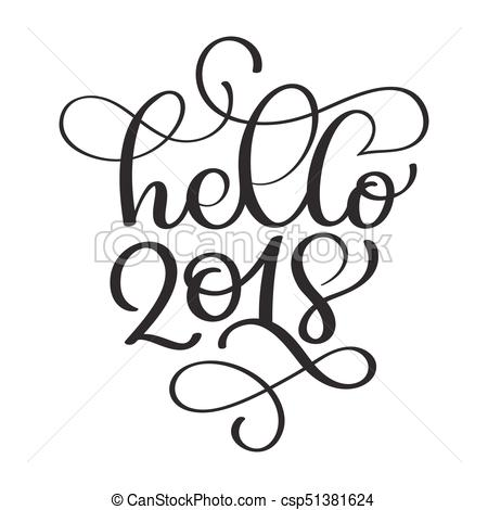 hello 2018 hand lettering inscription to winter holiday greeting card,  Christmas banner calligraphy text quote, vector illustration xmas.