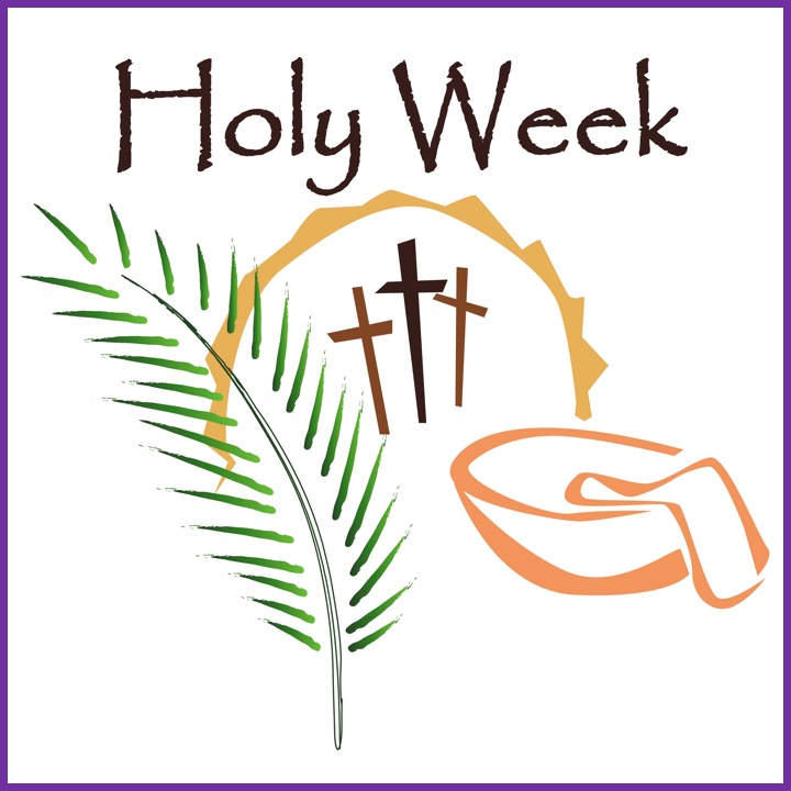 Holy Week and the Easter Triduum.