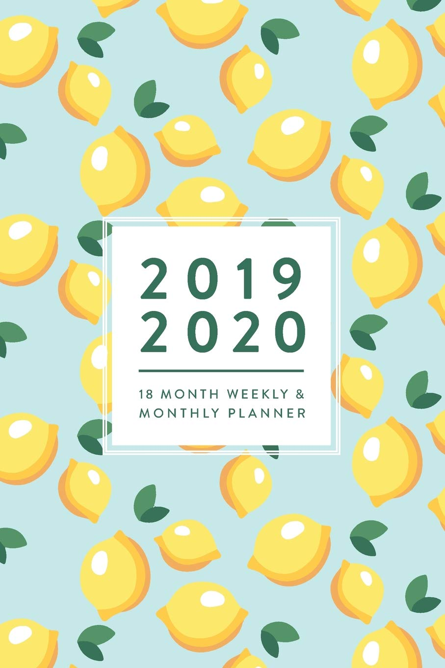 2019 2020, 18 Month Weekly & Monthly Planner: Blue Lemons.