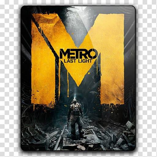 Metro: Last Light Metro 2033 The Last of Us Metro: Redux.