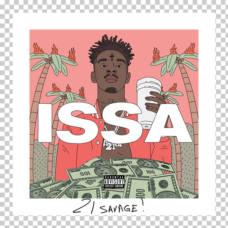 Issa Album Hip hop music Bank Account, 21 Savage PNG clipart.