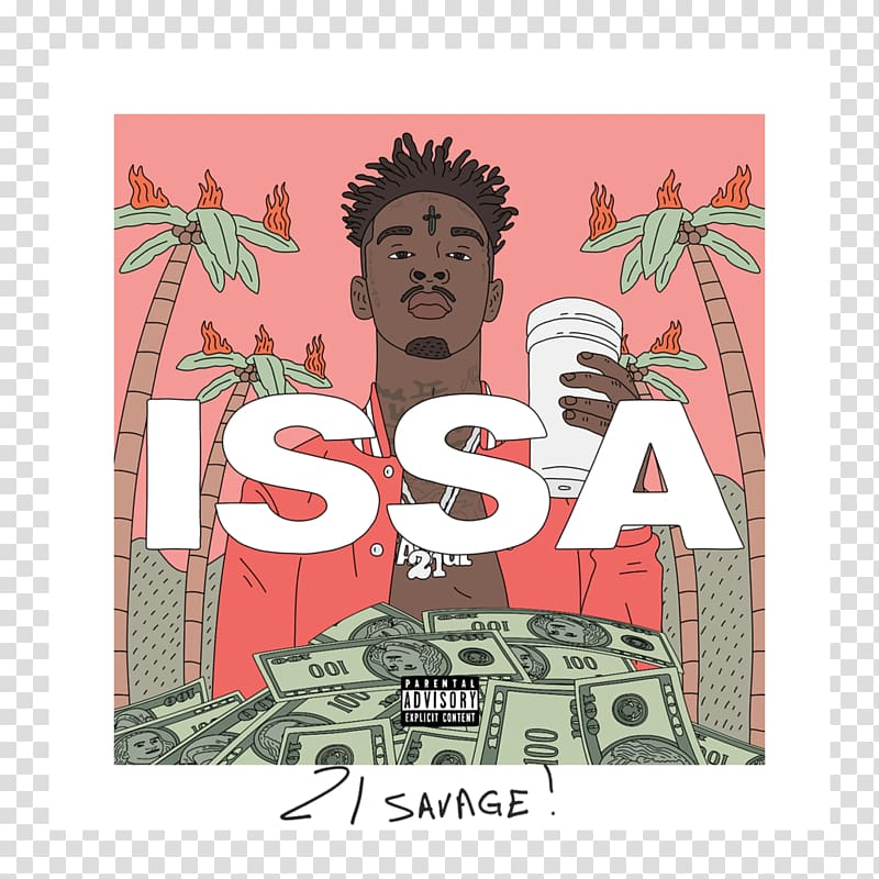 Issa Album Hip hop music Bank Account, 21 Savage transparent.