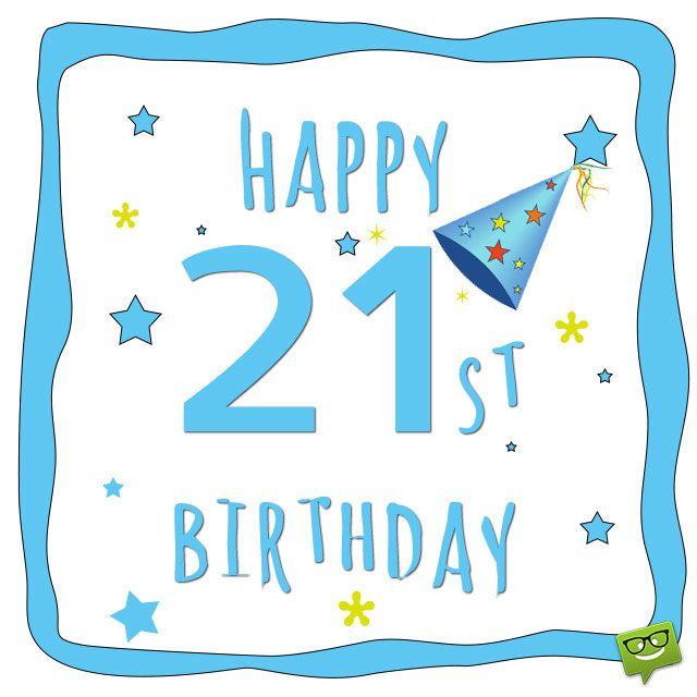Birthday Wishes for 21st Birthday.