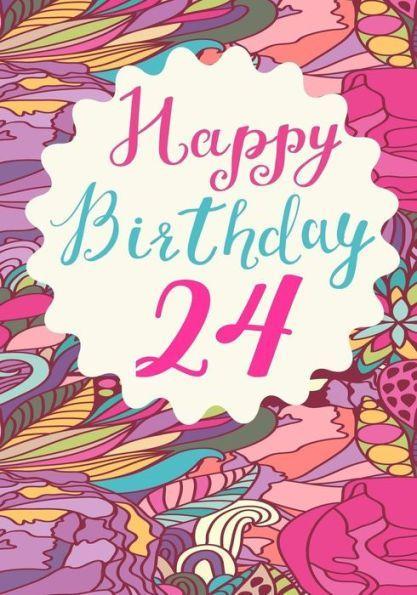 Happy Birthday 24: Birthday Books For Women, Birthday.