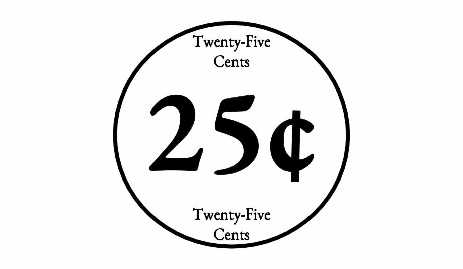 Twenty Five Cents 25 Quarter Black And White.