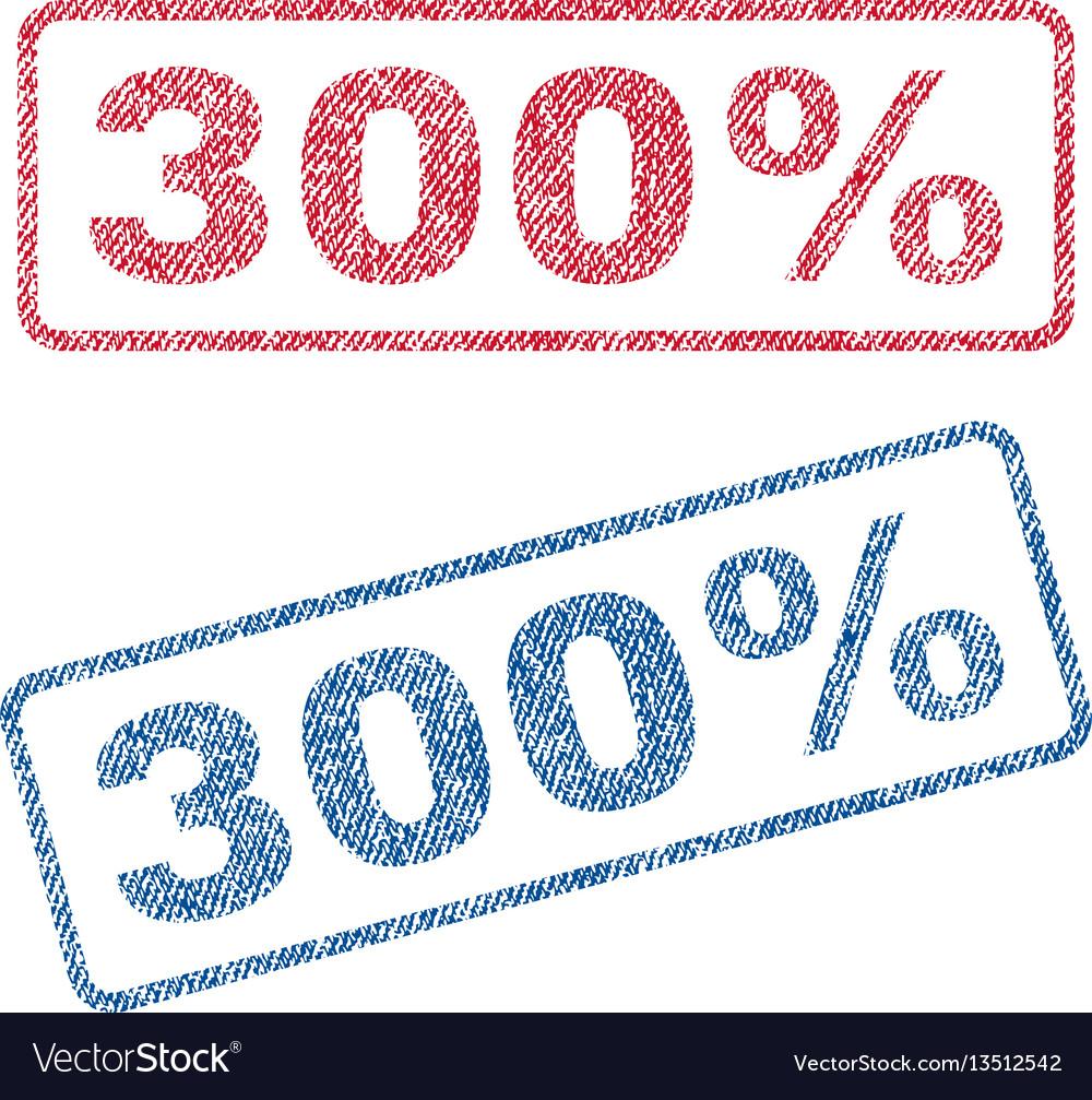 300 percent textile stamps.