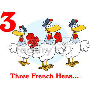 On the 3rd day of Christmas my true love gave to me Three French Hens  clipart. Royalty.