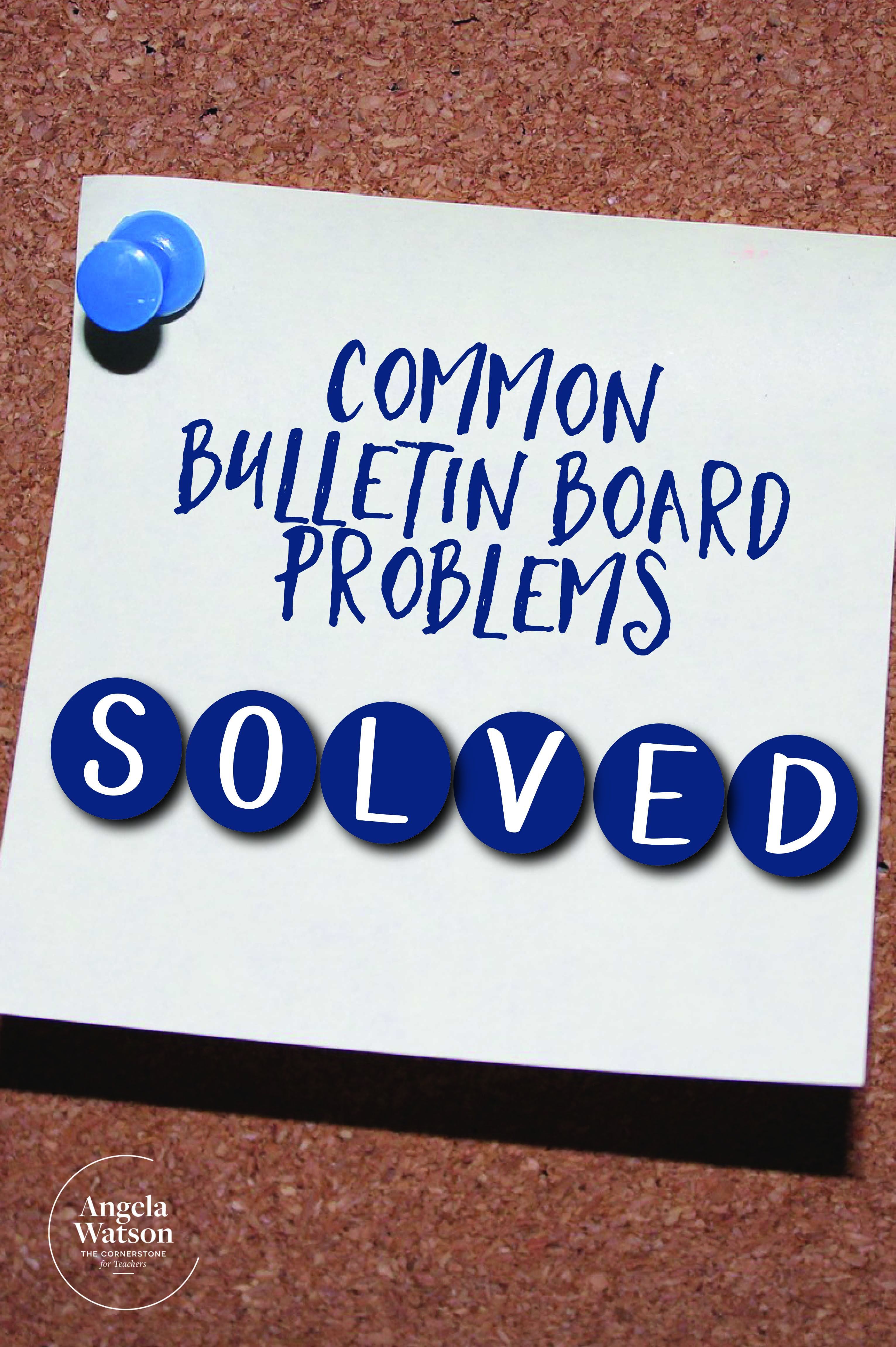 Common bulletin board problems solved.