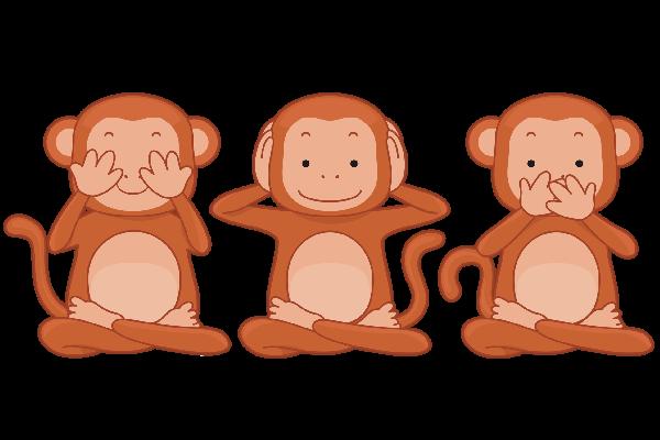 The 3 Monkeys of Communication !.