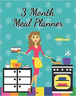 3 Month Meal Planner: Weekly Meal Prep Tracker & 3 Blank.