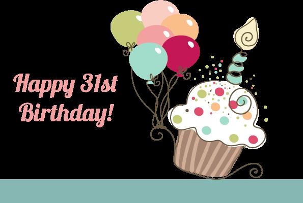Happy 31 birthday to me.