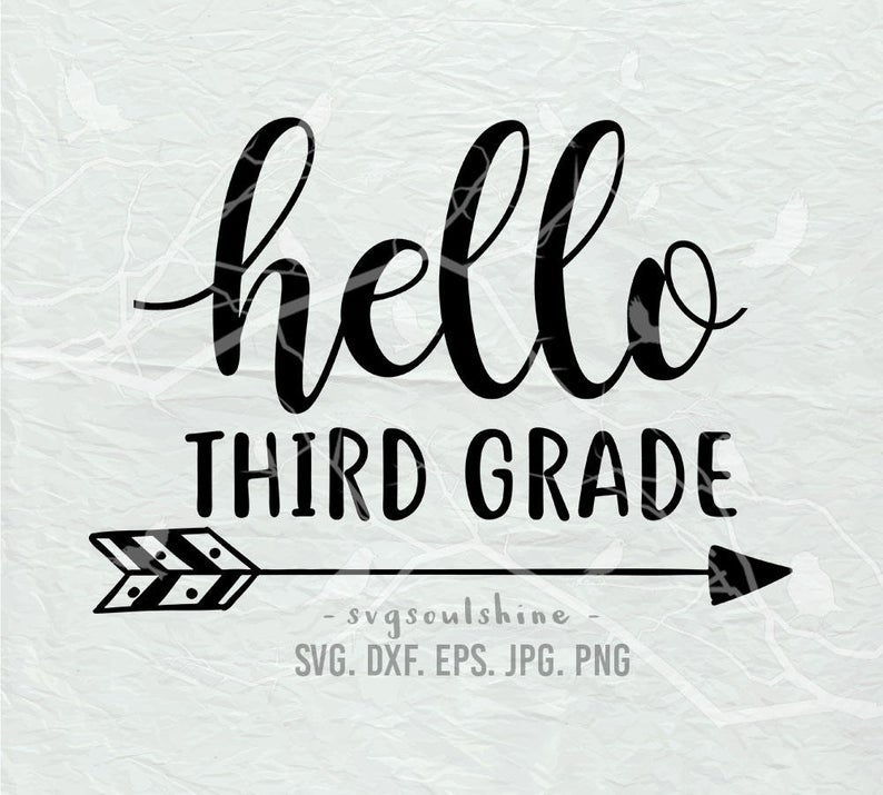 Hello Third Grade SVG File 3rd Grade Silhouette Cutting File Cricut Clipart  Download Print Template Vinyl sticker design Back to School.