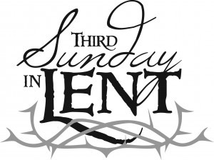 Third Sunday in Lent.