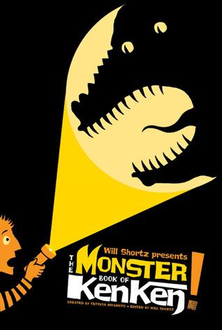 Will Shortz Presents the Monster Book of Kenken: 300 Easy to.