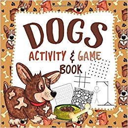 Dogs Activity & Game Book: Activity Book for Kids.