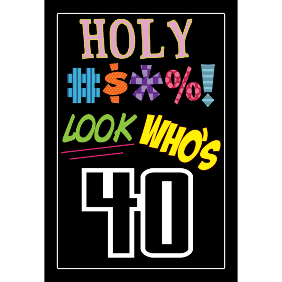 Fabulous 40th Birthday Holy Bleep clipart free image.