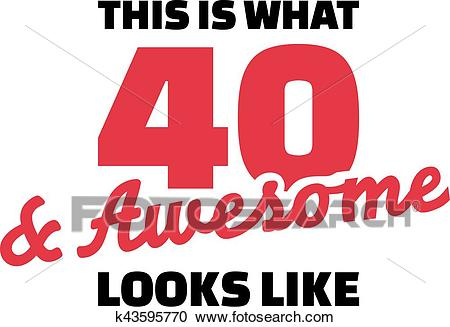 This is what 40 and awesome looks like.